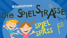 Wilhelmstrasse – DIE SPIELELSTRASSE